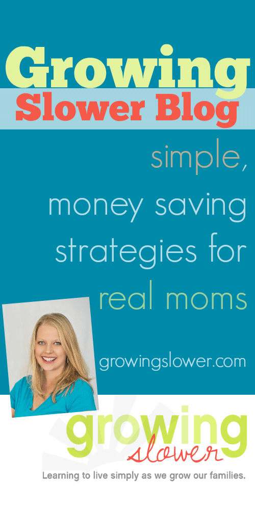 GrowingSlower Blog: simple, money saving strategies for real moms.
