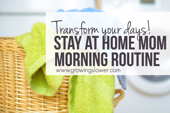 A Simple Stay at Home Mom Morning Routine that Will Transform Your Days