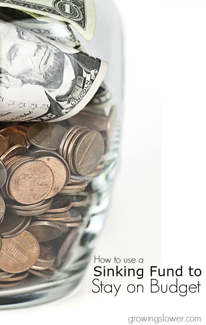 How to stay on budget by adding a sinking fund. Personal budget success at www.growingslower.com