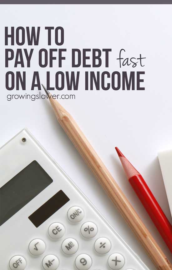 Ready? Pull out a calculator and sharpen that pencil, here's how to pay off debt fast with a low income.