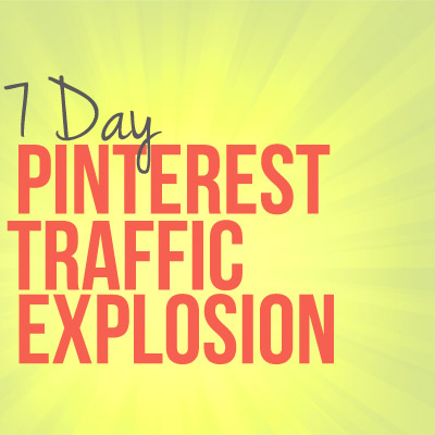 7 Day Pinterest Traffic Explosion