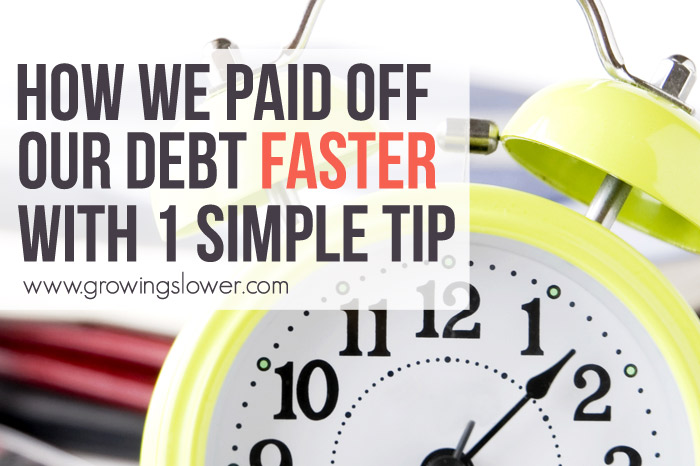 How We Paid Off Our Debt Faster with this 1 Simple Tip