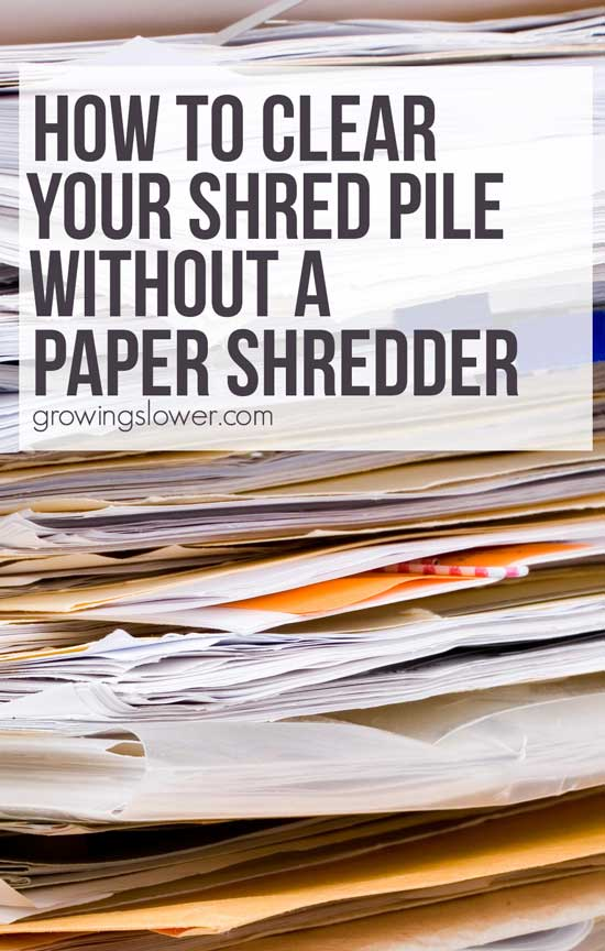 Fastest way to shred paper without a paper shredder; this fast and frugal decluttering idea saves money and time organizing your home. After years of fighting my paper clutter, my shred pile is finally gone for good with this simple solution. There's no DIY involved, and it's much cheaper than buying a paper shredder.